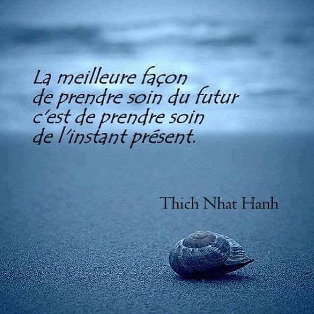 Citations Sur L Instant Present Citation Prendre Soin De Soi Je Pense A Toi