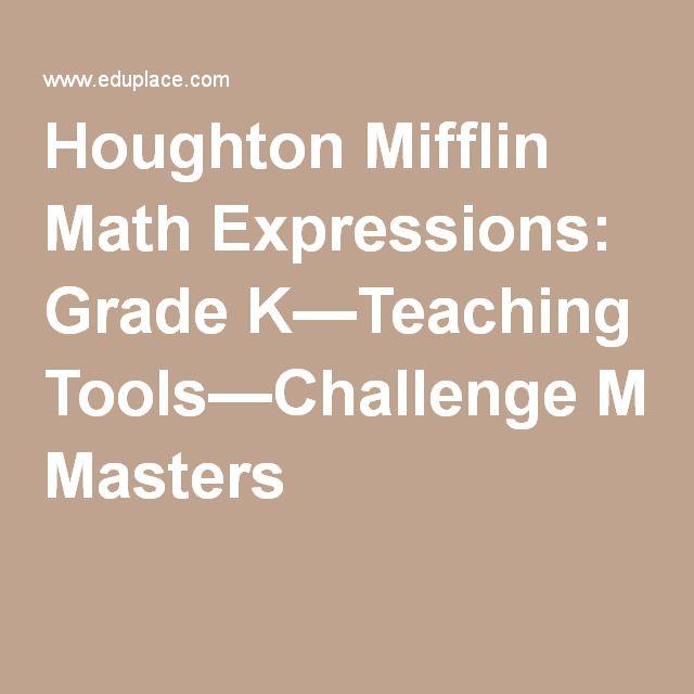 Houghton Mifflin Math Expressions: Grade K—Teaching Tools—Challenge Masters
