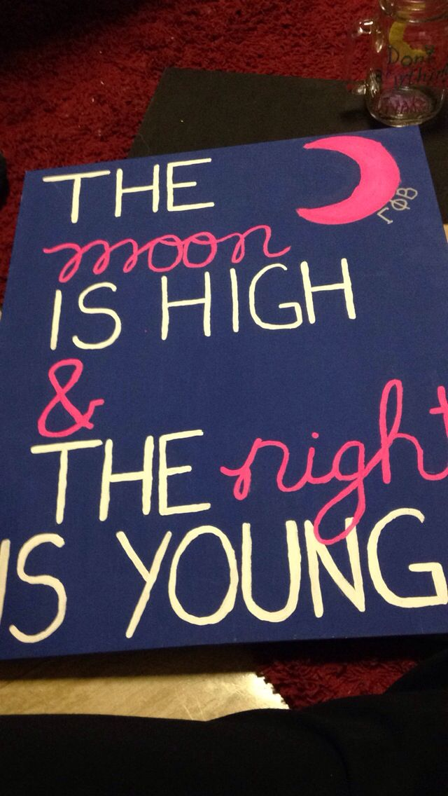The moon is high the night is young