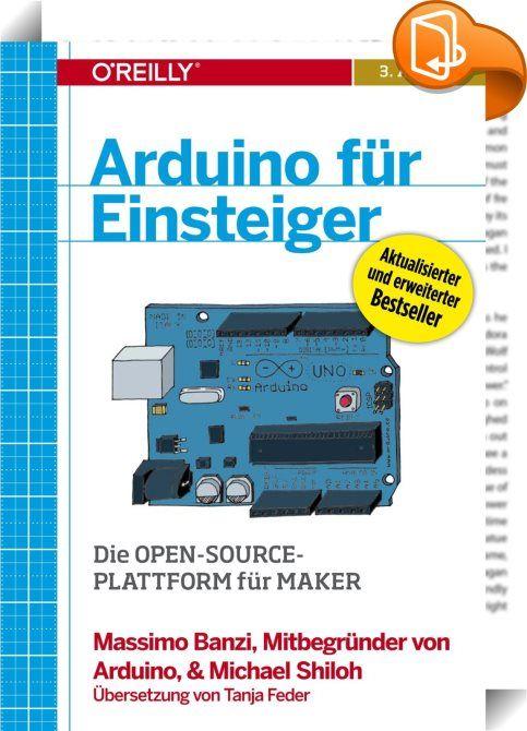 """Arduino für Einsteiger    :  Arduinos Erfolg ist atemberaubend. Was 2008 als Open Source-Entwicklungsplattform für Künstler mit wenig Programmiererfahrung startete, hat sich zwischenzeitlich zum Quasi-Standard für den Mikrocontroller-Einsatz entwickelt. Mit """"Arduino für Einsteiger"""" liegt ein Buch vor, dass auch den ungeübten Leser in die Steuerung von LEDs, Motoren und Sensoren mithilfe des Arduinos und seiner Open Source-Entwicklungsumgebung fundiert einführt. """"Arduino für Einsteiger""""..."""