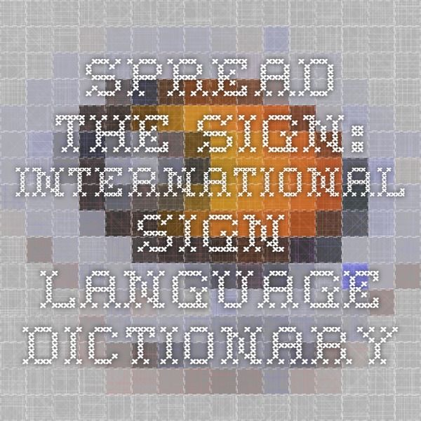 SPREAD THE SIGN: International Sign Language dictionary
