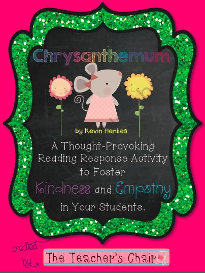 the chrysanthemum reading response Teach your students how to find the main idea of a story by reading the book chrysanthemum with your class.