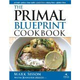 The Primal Blueprint Cookbook: Primal, Low Carb, Paleo, Grain-Free, Dairy-Free and Gluten-Free (Primal Blueprint Series) (Hardcover)By Mark Sisson