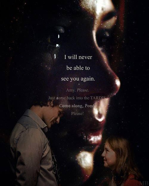 The Doctor + Amy Pond: I will never be able to see you again. Amy. Please. Just come back into the TARDIS. Come along, Pond. Please. #doctorwho