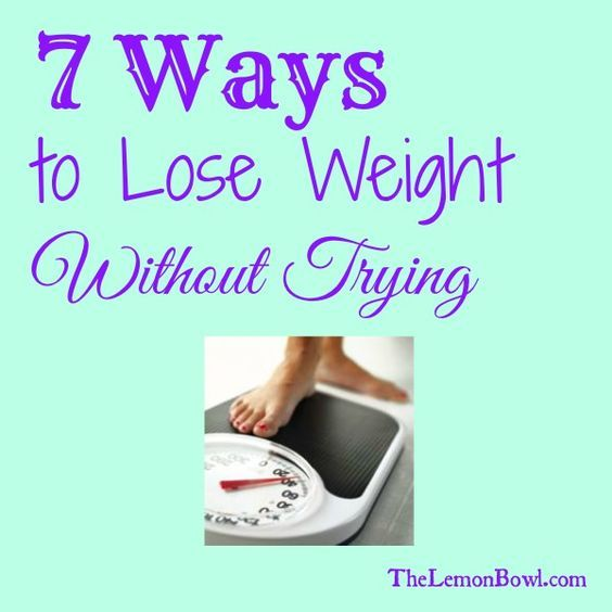 7 Ways to Lose Weight Without Trying - Seven simple steps to help you lose weight and make permanent healthy lifestyle changes.