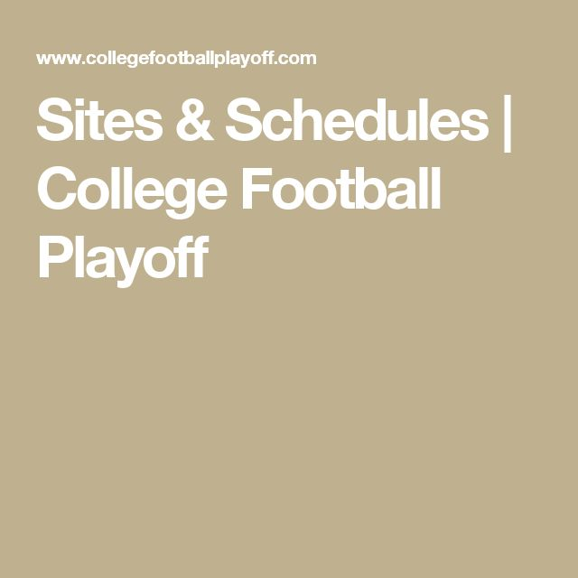 Sites & Schedules | College Football Playoff