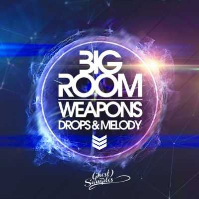 Big Room Weapons: Drops & Melodies (WAV & MiDi)