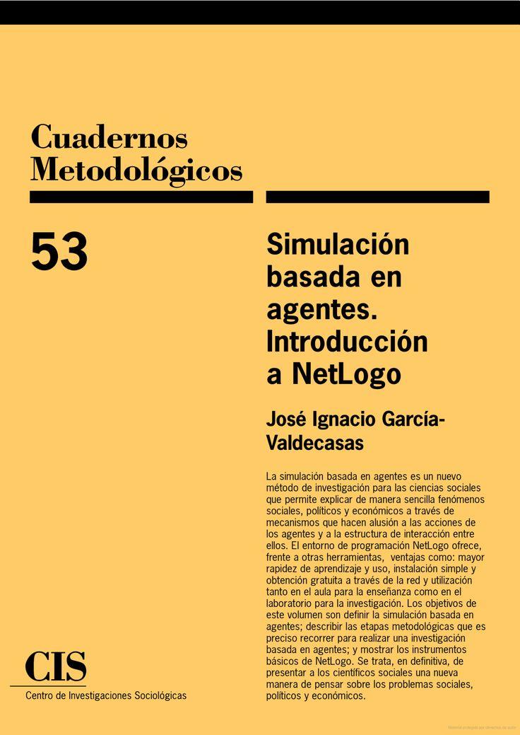 Simulación basada en agentes : introducción al NetLogo / José Ignacio García-Valdecasas