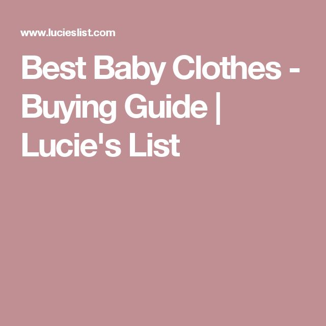 Best Baby Clothes - Buying Guide | Lucie's List