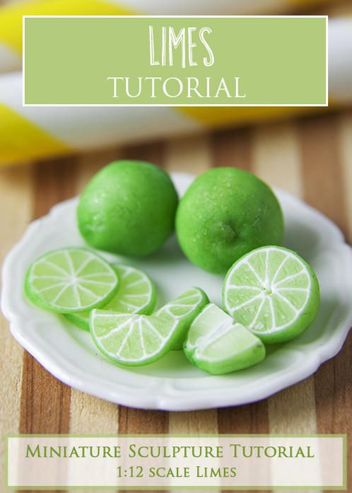 Limes Miniature Sculpture Tutorial  PDF tutorial teaches how to make limes (whole limes, wedges and slices) in 1:12 miniature scale using polymer clay.