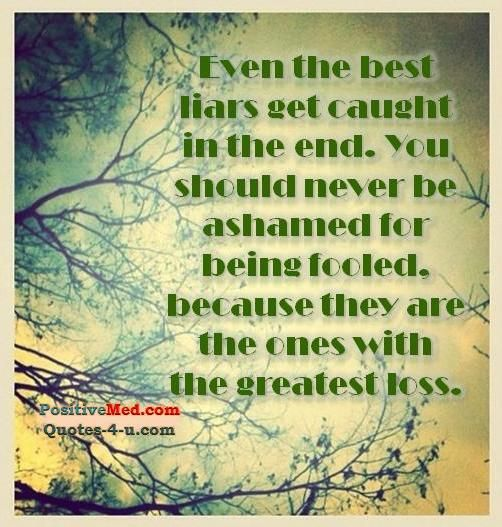 Even the best liars get caught in the end-via PositiveMed...so true.
