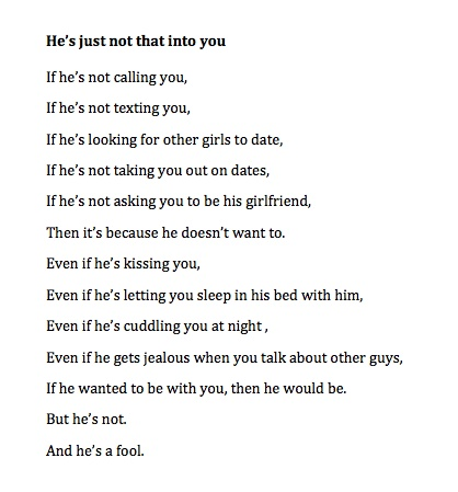 He's just not that into you... and he's a fool.