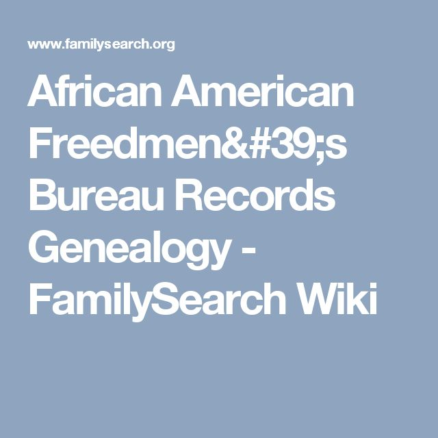 African American Freedmen's Bureau Records Genealogy - FamilySearch Wiki