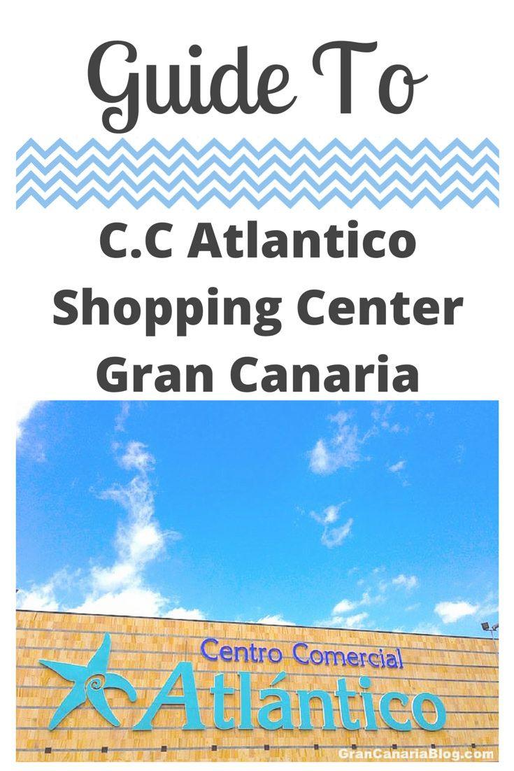 Guide to C.C Atlantico Shopping Center Gran Canaria