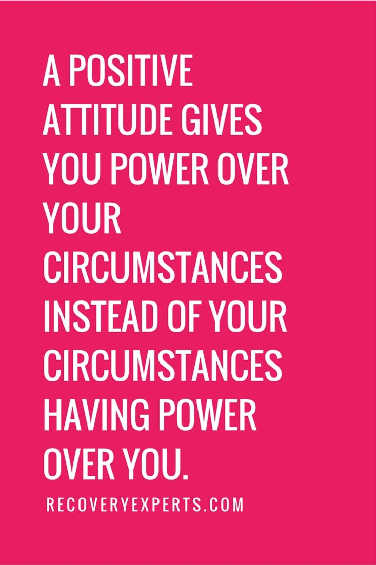 Inspirational Quotes: A positive attitude gives you power over your circumstances instead of your circumstances having power over you.  Follow: https://www.pinterest.com/recoveryexpert