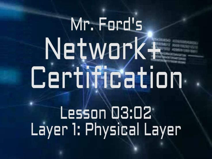 Mr. Ford's Network+: OSI Layer 1: Physical Layer (03:02)