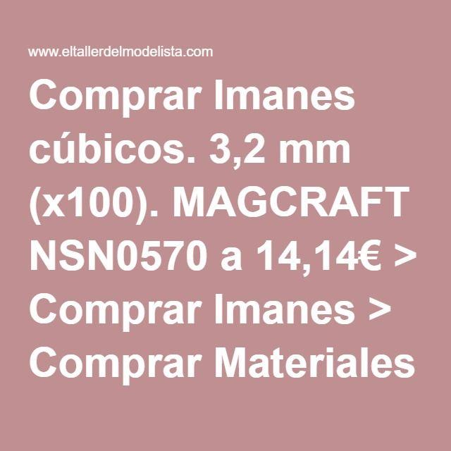 Comprar Imanes cúbicos. 3,2 mm (x100). MAGCRAFT NSN0570 a 14,14€ > Comprar Imanes > Comprar Materiales > Comprar Herramientas y materiales   Eltallerdelmodelista.com