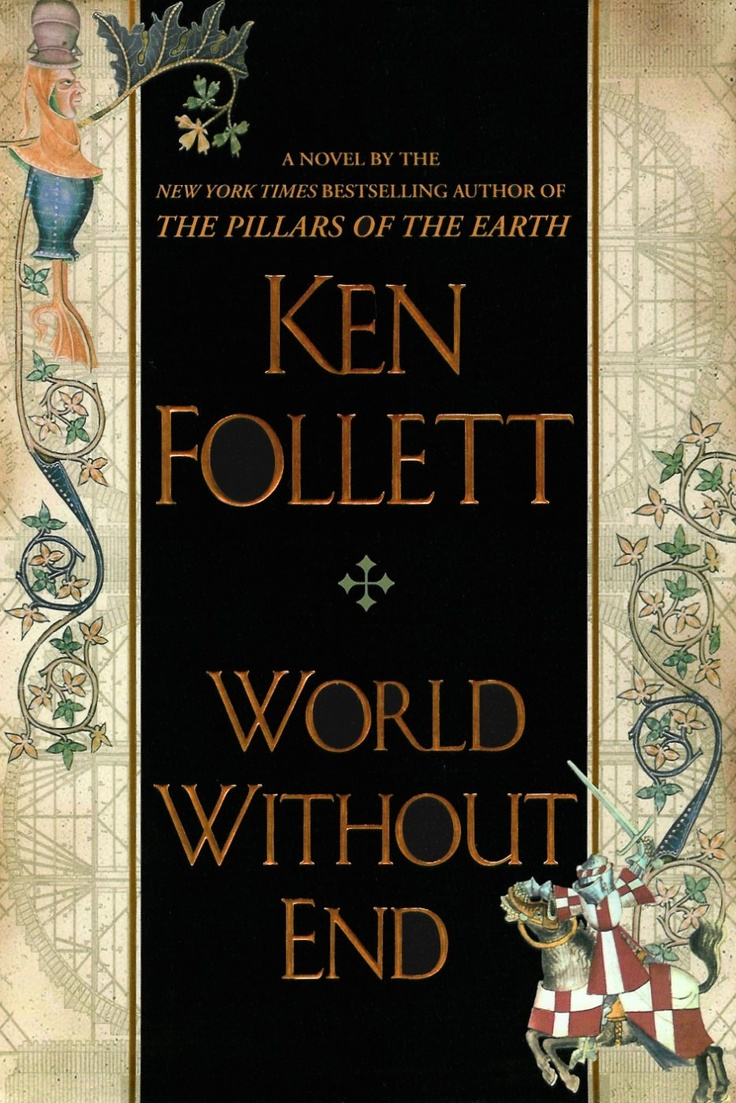 World Without End, Read After Pillars Of The Earth Ken Follet · Big Booksgreat