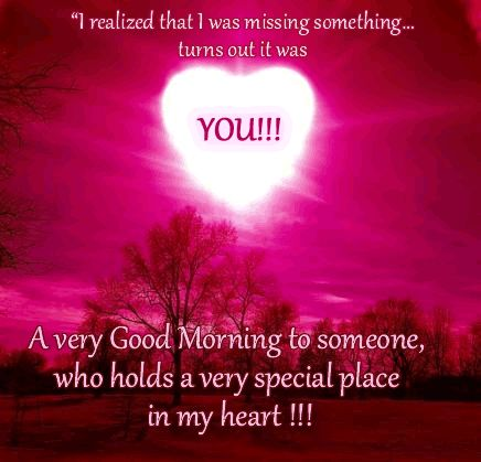 A very Good Morning to someone who holds a very special place in my heart love sweetheart good morning good morning greeting good morning quote good morning graphic