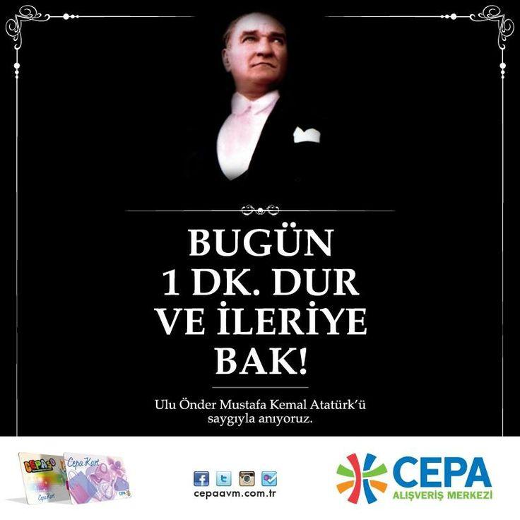 #CepaAvm Ulu Önder Mustafa Kemal Atatürk'ü Saygı ve Sevgiyle Anıyor...  #10Kasim #MustafaKemalAtaturk