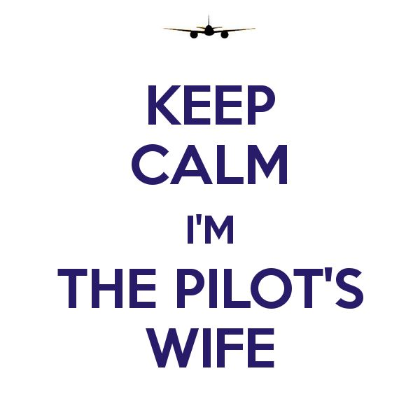 KEEP CALM I'M THE PILOT'S WIFE - KEEP CALM AND CARRY ON Image Generator