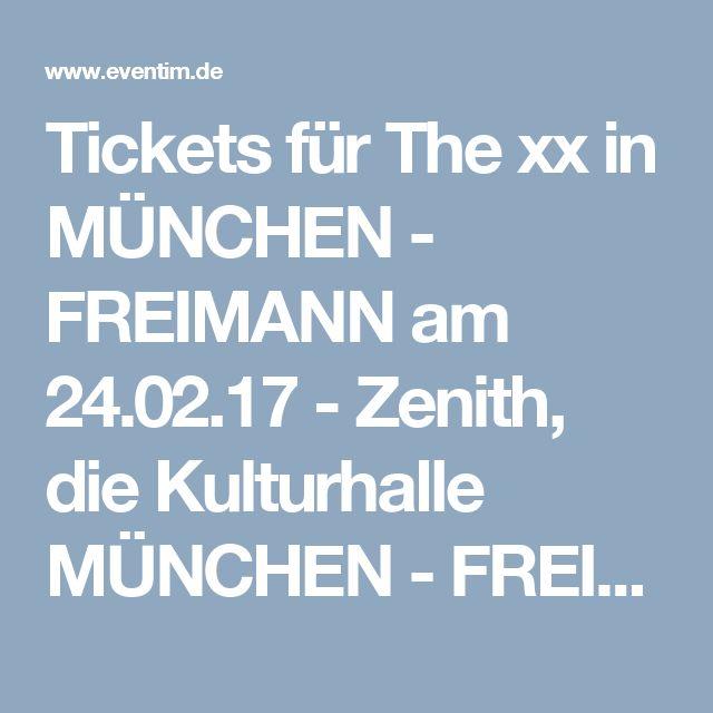 Tickets für The xx in MÜNCHEN - FREIMANN am 24.02.17 - Zenith, die Kulturhalle MÜNCHEN - FREIMANN