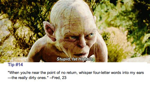 12 Of Cosmo's Sexiest Sex Tips As Presented By Gollum. The gifs are hilarious