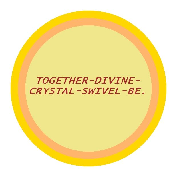TOGETHER-DIVINE-CRYSTAL-SWIVEL-BE. ( Master your ability to create miracles, neutralize, balance the digestive tract and be in peace and maintain wellness, unaffected by ridicule and negative or contrary energy.) For brain,mind, stomach coordination.