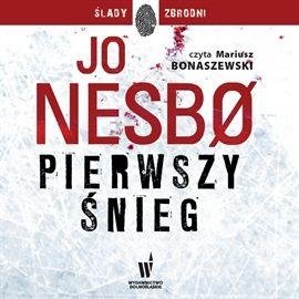 """Jo Nesbø, """"Pierwszy śnieg"""", przeł. Iwona Zimnicka, Wydawnictwo Dolnośląskie, Wrocław 2014. Jedna płyta CD, 17 godz. 40 min. Czyta Mariusz Bonaszewski."""
