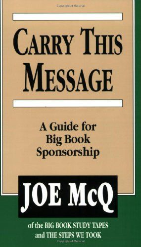 11 best joe and charlie big book study images on pinterest as an internationally respected teacher and lecturer on the twelve step method introduced by alcoholics anonymous joe mcq knows that sponsorship is a key fandeluxe Image collections
