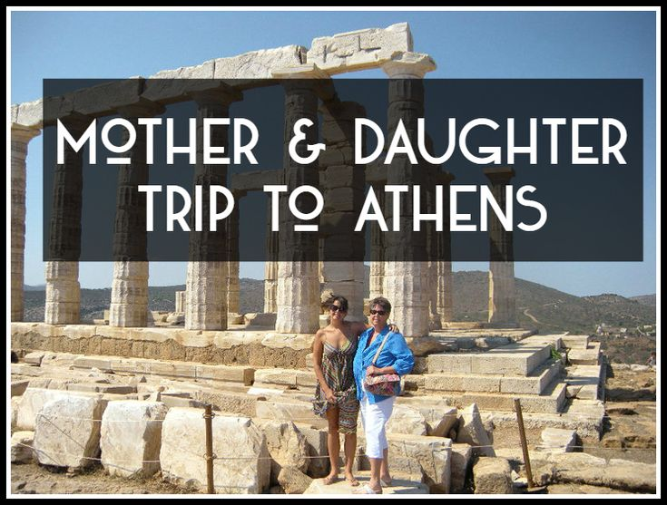 Mother & Daughter Trip to Athens - Poseidon's Temple | Athens Coast