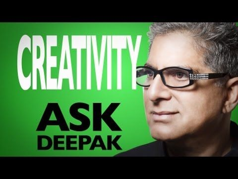 What Are The Secrets Of Creativity? Ask Deepak!
