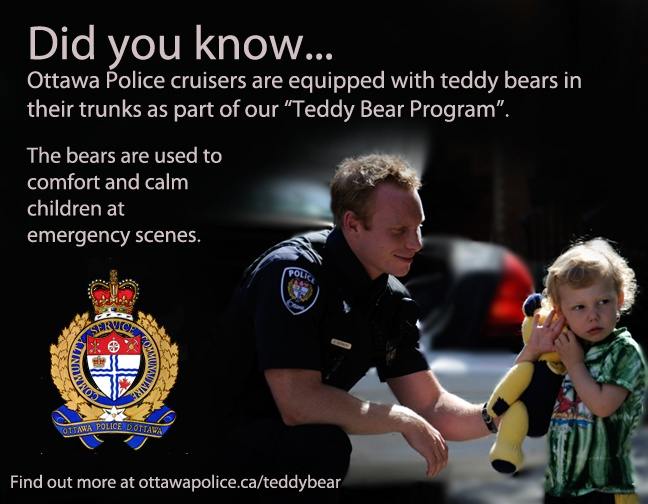Happy 3rd Birthday to our Teddybear Program. Ottawa Police officers carry bears in their cruisers to help comfort and calm children during emergency situations. www.ottawapolice.ca/teddybear for more info