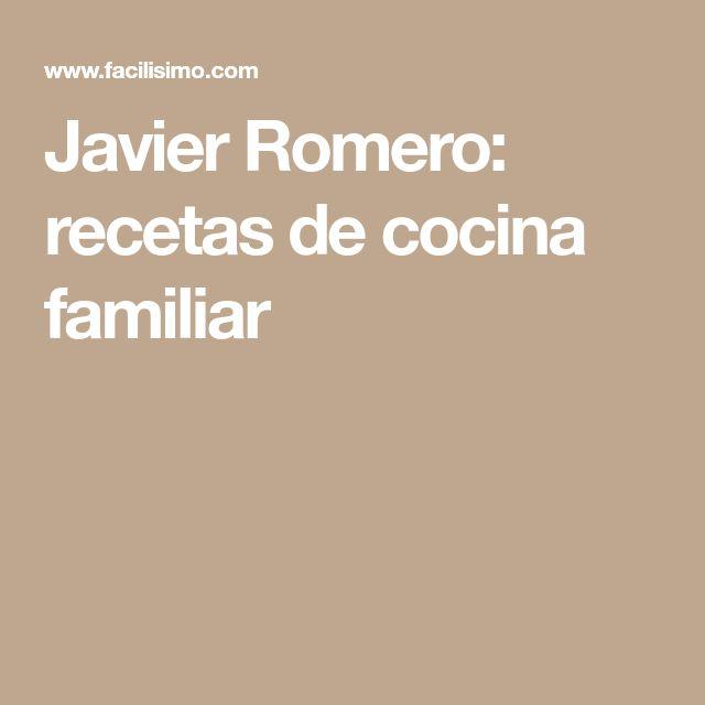 Javier Romero: recetas de cocina familiar
