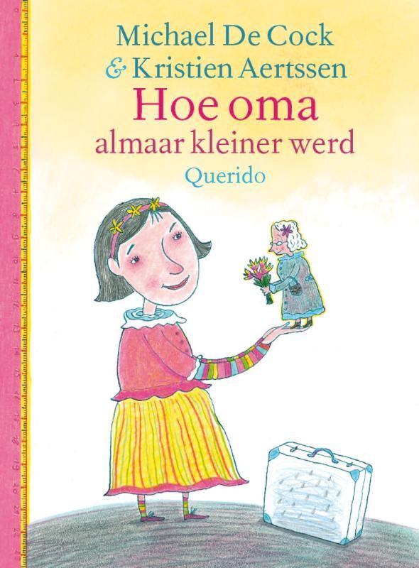 Hoe oma almaar kleiner werd (Boek) door Michaël De Cock   Literatuurplein.nl