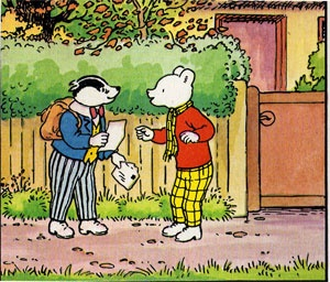 RUPERT BEAR AND BILL THE BADGER ... MEMORIES AS A BRITISH CHILD.. I used to get a Rupert Bear book each year for Christmas!!