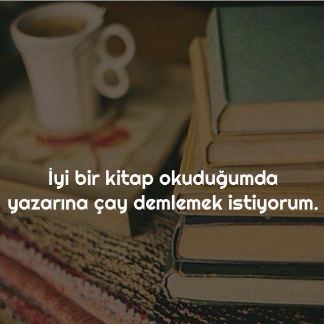 İyi bir kitap okuduğumda, yazarına çay demlemek istiyorum. #sözler