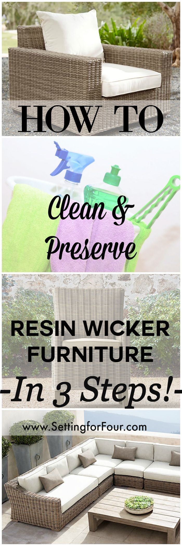 Keep your resin wicker furniture looking gorgeous year after year and in tip top shape in just 3 Steps! How to clean and preserve resin wicker furniture: Learn the 3 steps to best care for and protect your resin outdoor furniture to maintain it's incredible durability and distinctive style at www.settingforfour.com
