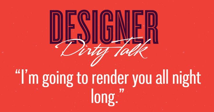 If Designers Talked Dirty, This Is What They'd Say (22 pics) | Bored Panda