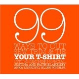 99 Ways to Cut, Sew, Trim, and Tie Your T-Shirt into Something Special (Spiral-bound)By Faith Blakeney            Buy new: $13.57118 used and new from $3.95