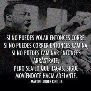 Si no puedes volar entonces corre... Martin Luther King, Jr #desarrolloprofesional