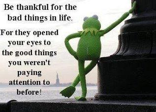 grateful for Kermit.Words Of Wisdom, Bad Things, Life, Inspiration, Quotes, Kermit, True, The Muppets, Pay Attention