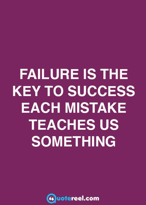 failure teaches success Effective failure: teaching students the power of mistakes  opportunity for learning and success in mistakes and failure one marker of success identified by several researchers is a student's ability to persist – and occasionally fail  where she teaches composition and creative writing sources.