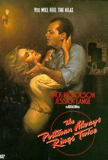 The Postman Always Rings Twice (1981)  Jack Nicholson and Jessica Lange.  Love is Dangerous....Lust is even more Dangerous!