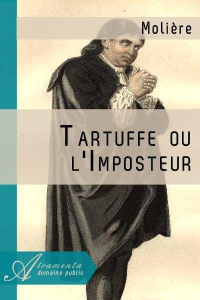 Tartuffe ou l'Imposteur (Molière) - texte intégral - Théâtre - Atramenta
