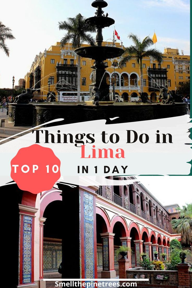 10 Incredible Things To See In Lima Peru In Only 24 Hours In 2020 Best Places To Travel Amazing Travel Destinations Travel Around The World