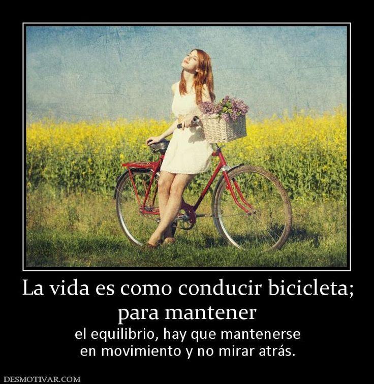 La+vida+es+como+conducir+bicicleta;+para+mantener++el+equilibrio,+hay+que+mantenerse+en+movimiento+y+no+mirar+atrás.
