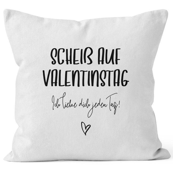 Kissen Bezug Geschenk Valentinstag Scheiss Auf Valentinstag Ich