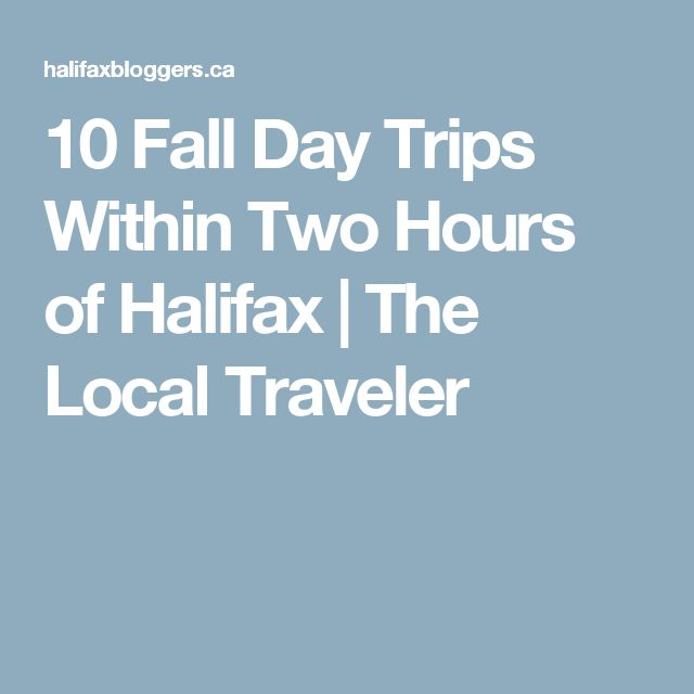 10 Fall Day Trips Within Two Hours of Halifax   The Local Traveler