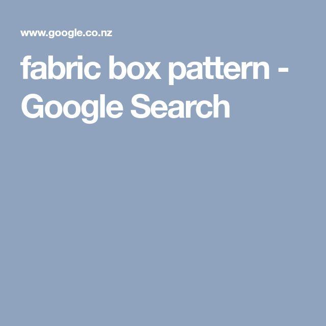 fabric box pattern - Google Search